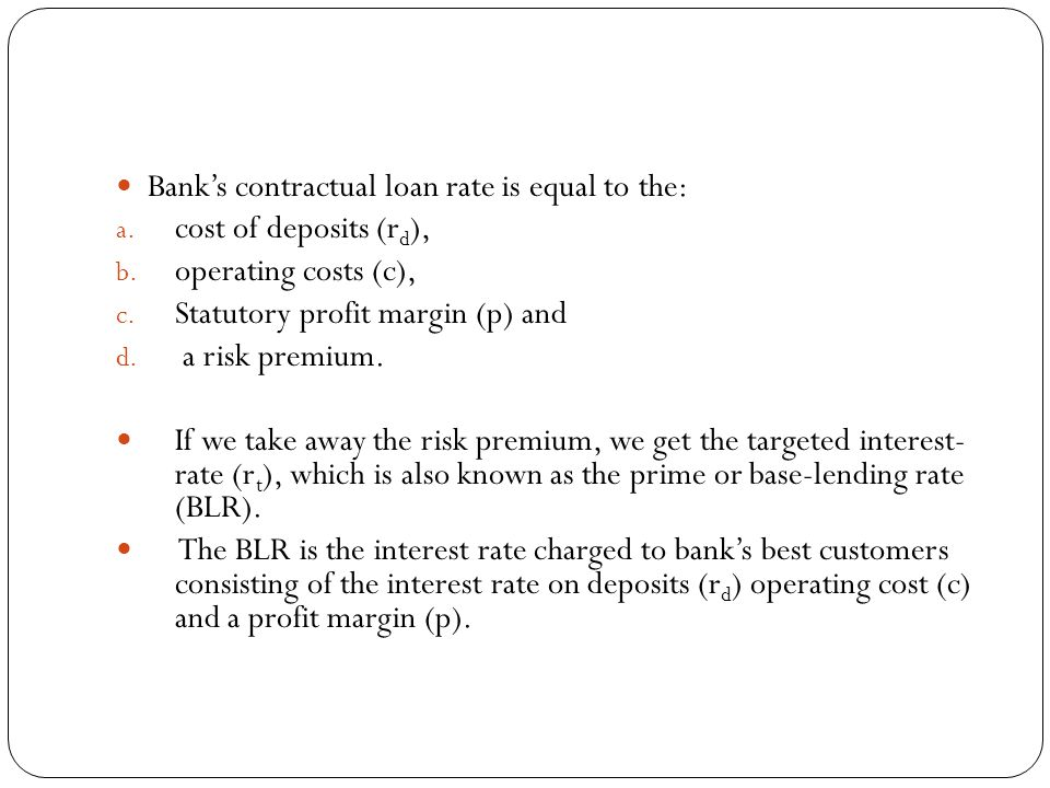 Bank's contractual loan rate is equal to the: