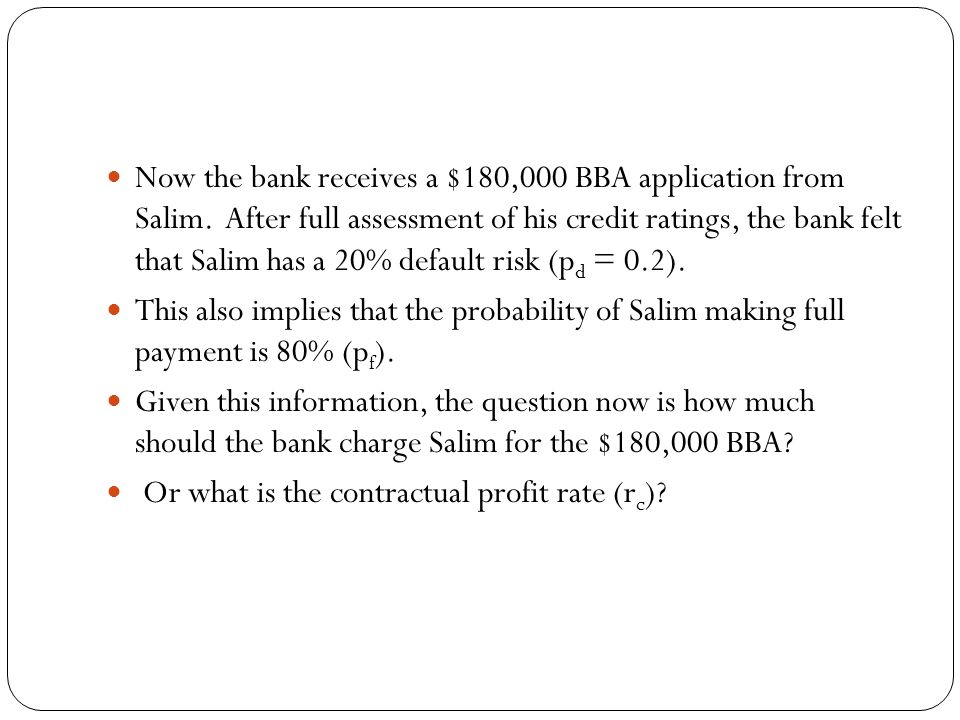 Now the bank receives a $180,000 BBA application from Salim