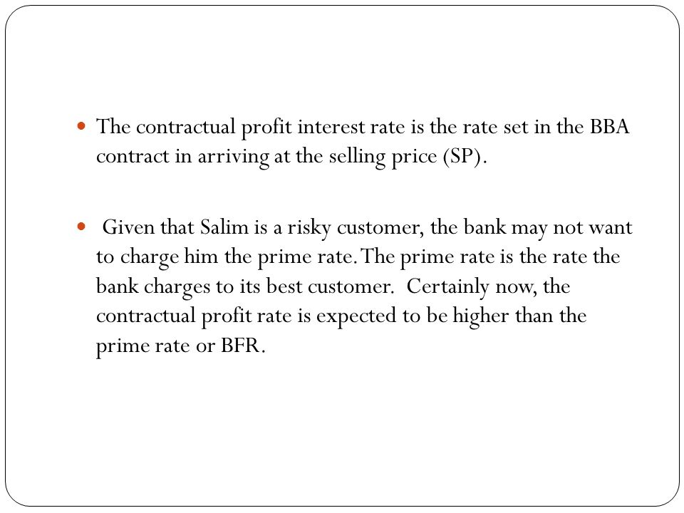 The contractual profit interest rate is the rate set in the BBA contract in arriving at the selling price (SP).