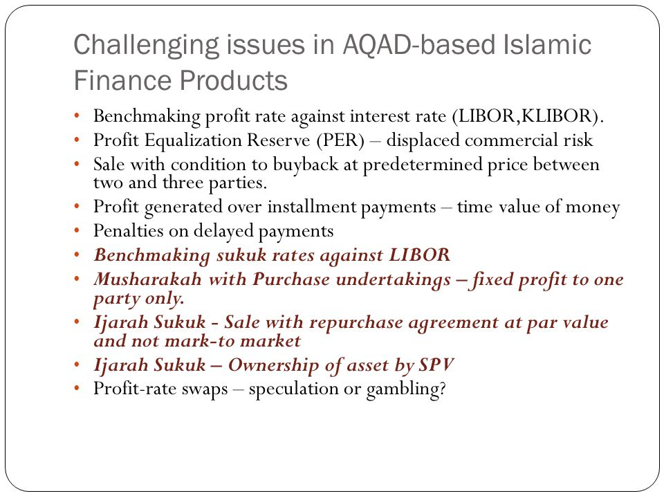 Challenging issues in AQAD-based Islamic Finance Products