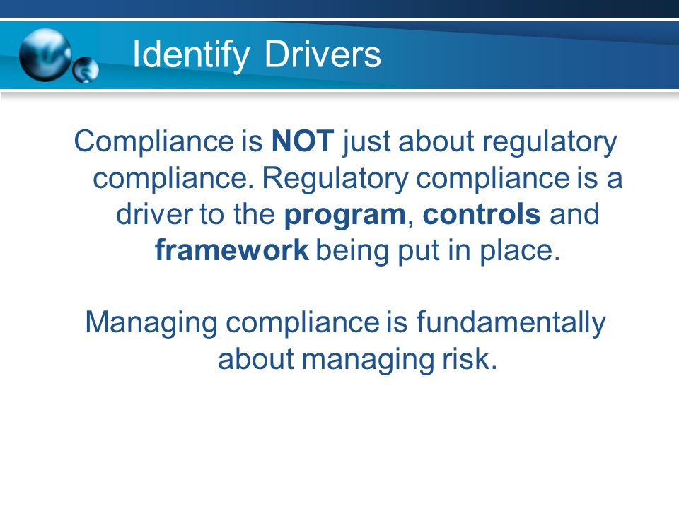 Managing compliance is fundamentally about managing risk.