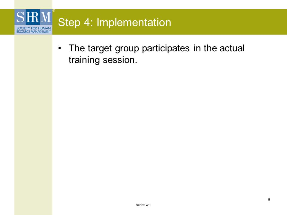 Step 4: Implementation The target group participates in the actual training session.