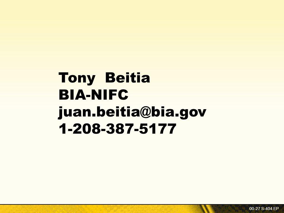 Tony Beitia BIA-NIFC juan.beitia@bia.gov 1-208-387-5177