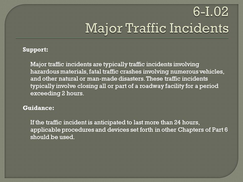 6-I.02 Major Traffic Incidents