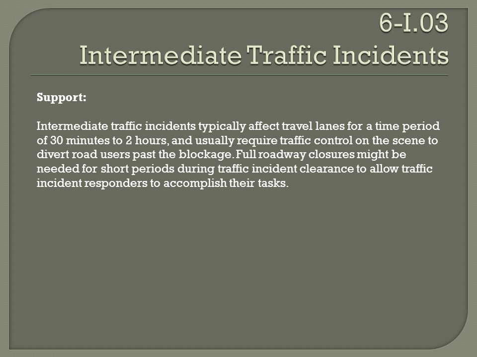 6-I.03 Intermediate Traffic Incidents