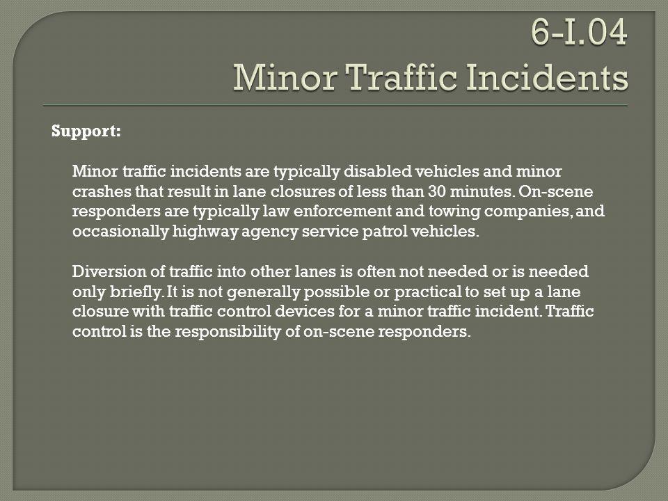6-I.04 Minor Traffic Incidents