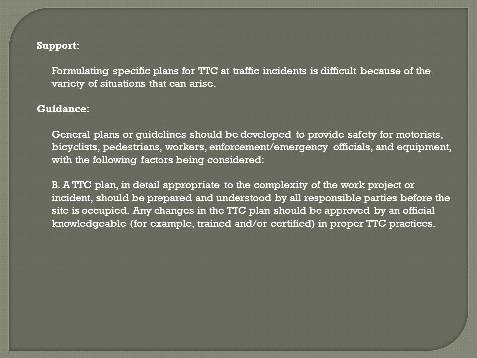 Support: Formulating specific plans for TTC at traffic incidents is difficult because of the variety of situations that can arise.