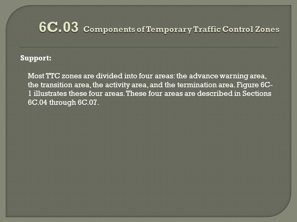 6C.03 Components of Temporary Traffic Control Zones