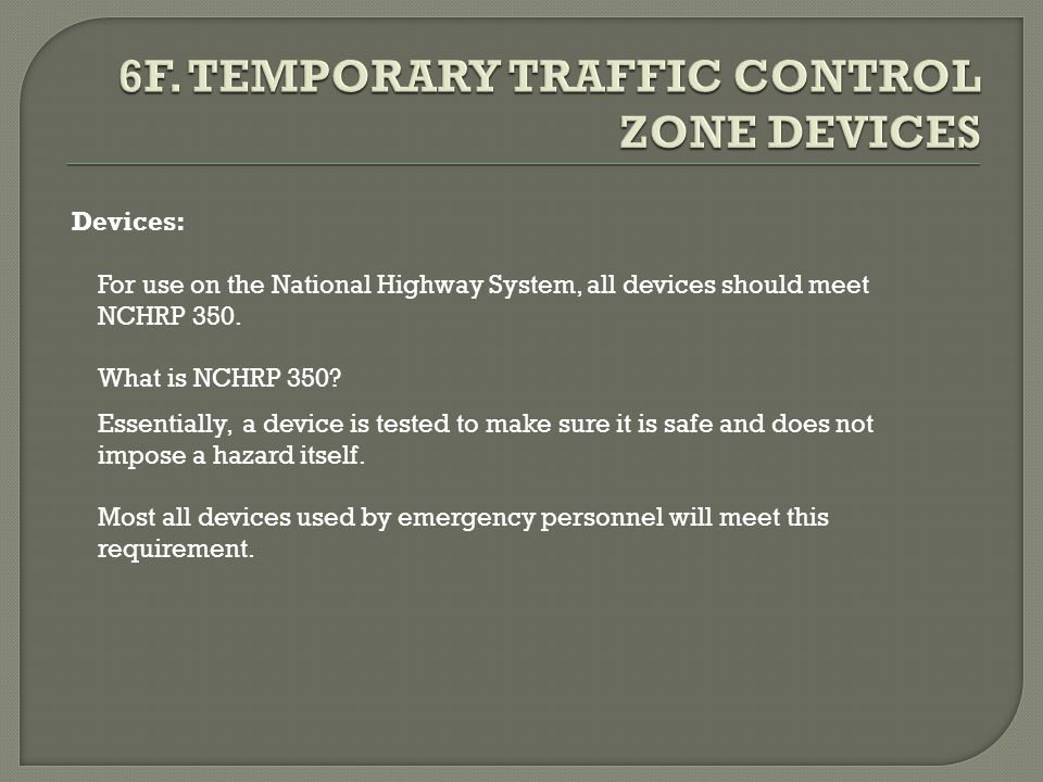 6F. TEMPORARY TRAFFIC CONTROL ZONE DEVICES