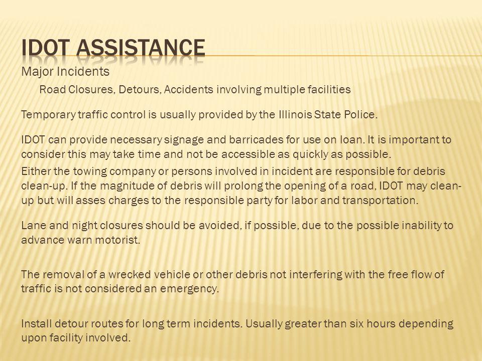 IDOT ASSISTANCE Major Incidents