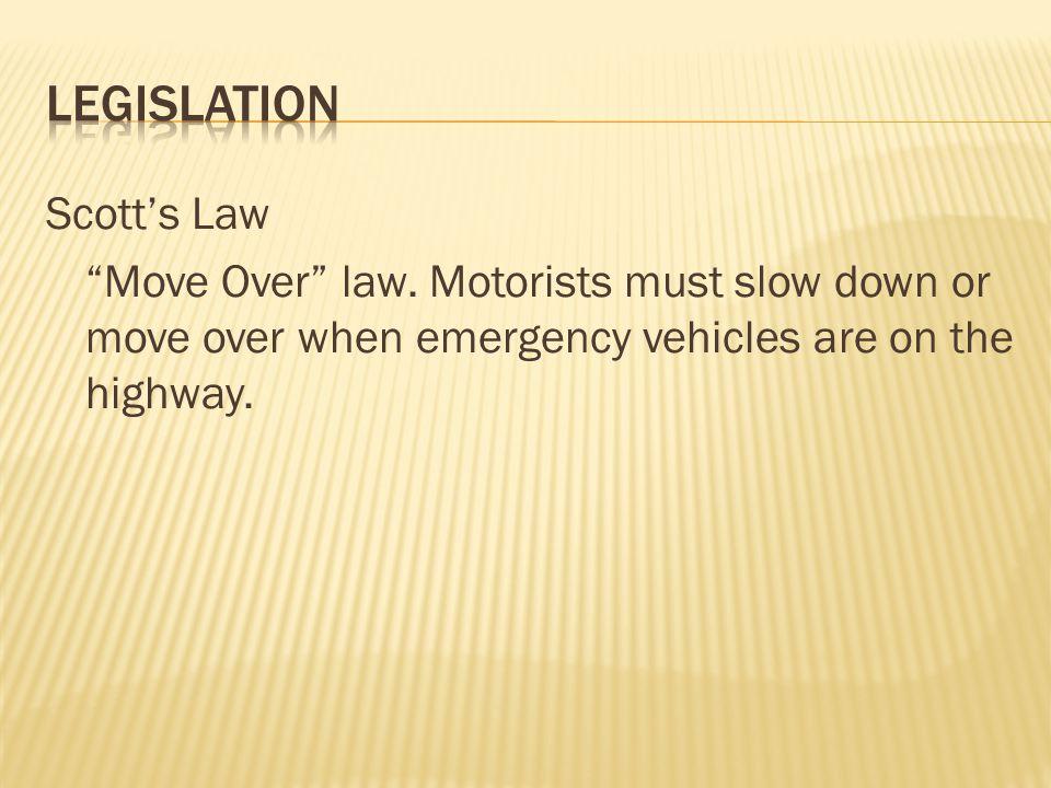 Legislation Scott's Law Move Over law.