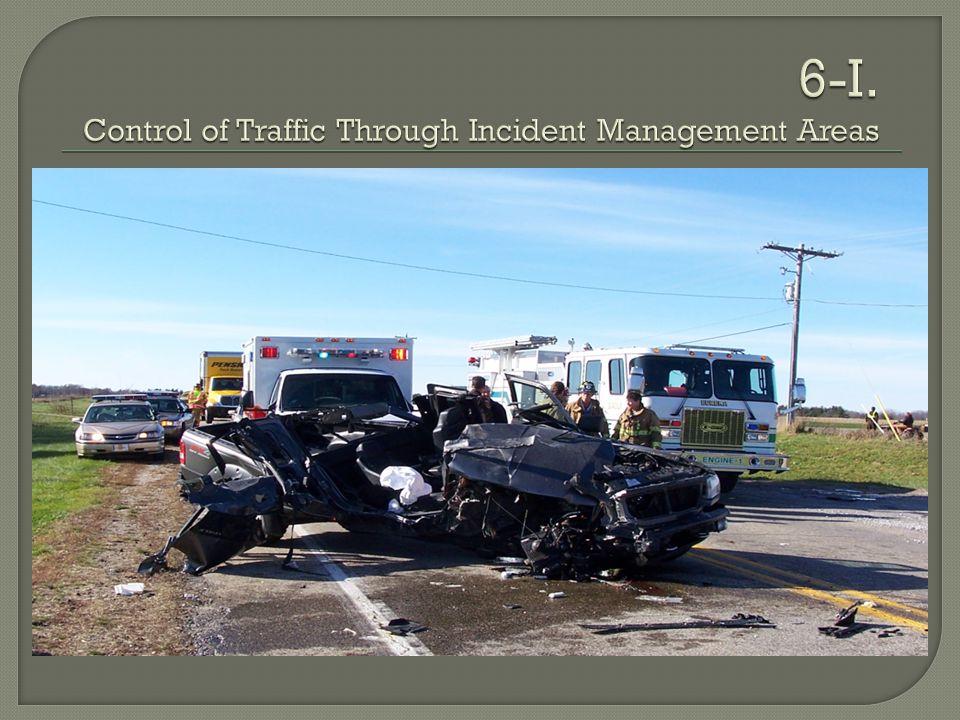 6-I. Control of Traffic Through Incident Management Areas