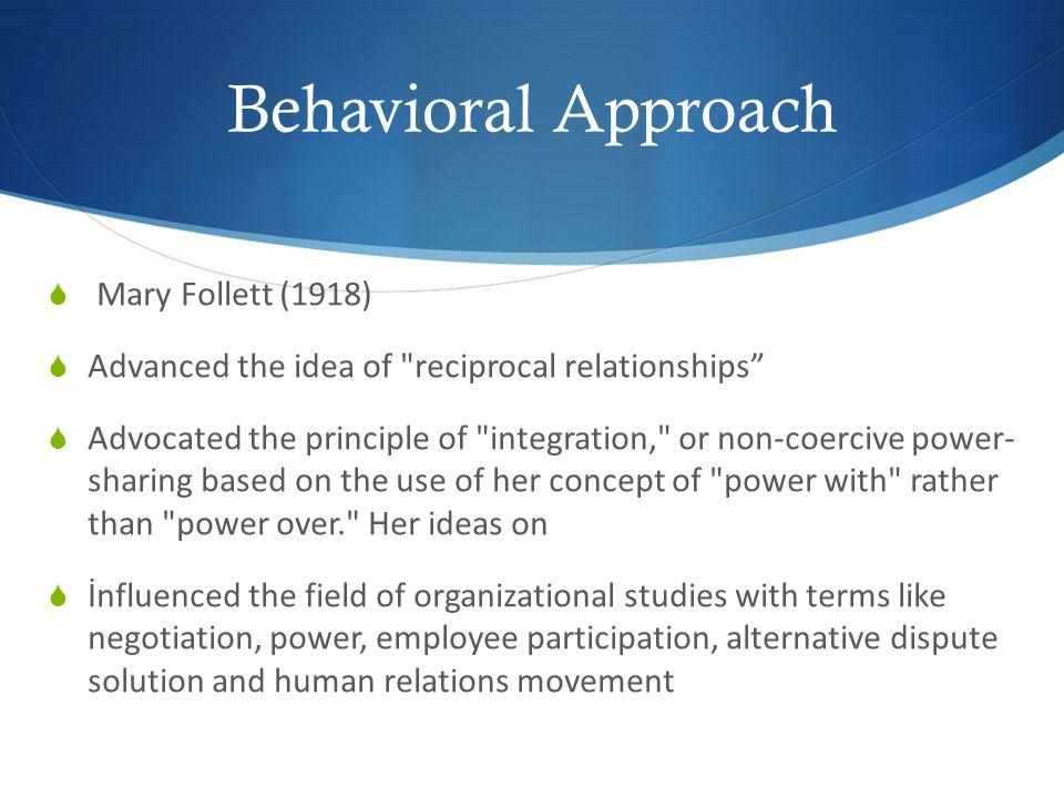Behavioral Approach Mary Follett (1918)