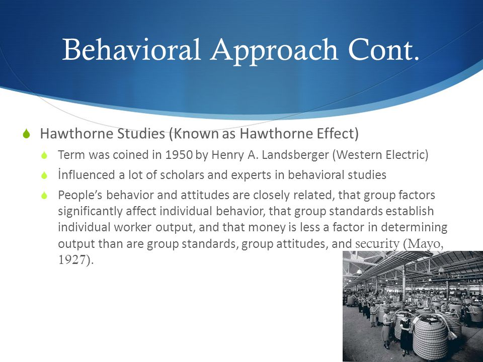 Behavioral Approach Cont.