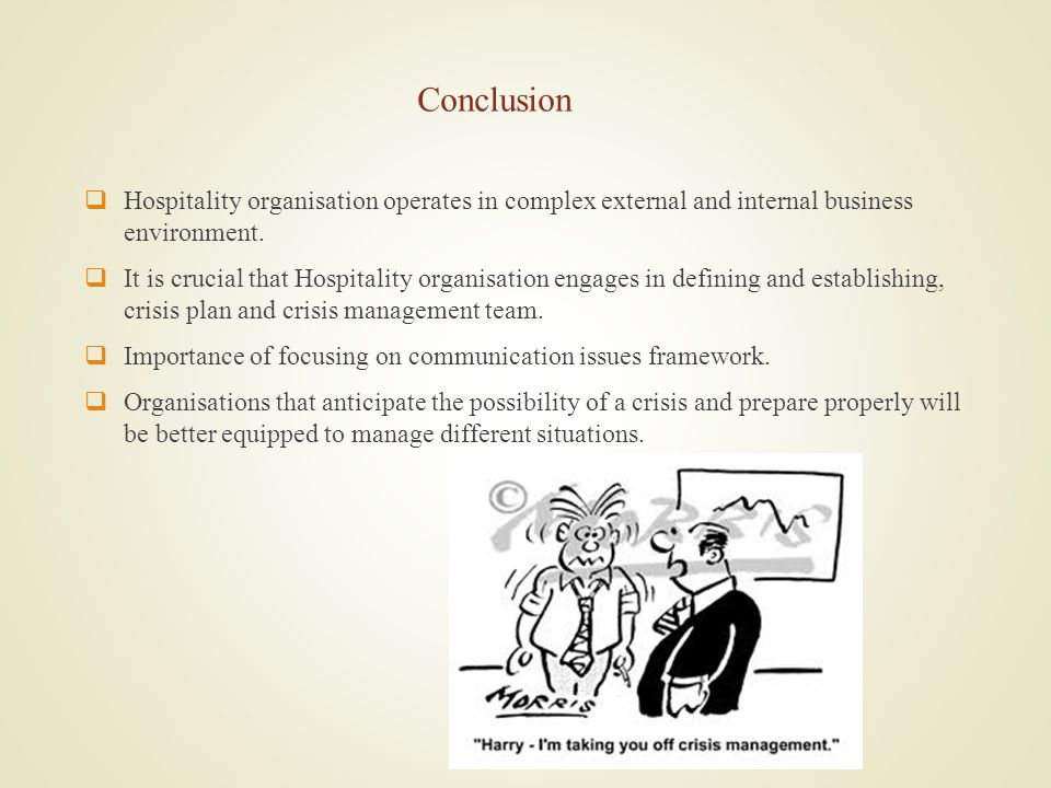 Conclusion Hospitality organisation operates in complex external and internal business environment.