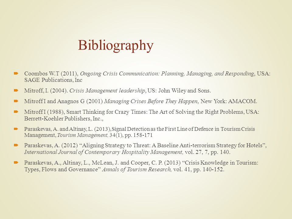 Bibliography Coombos W.T (2011), Ongoing Crisis Communication: Planning, Managing, and Responding, USA: SAGE Publications, Inc.