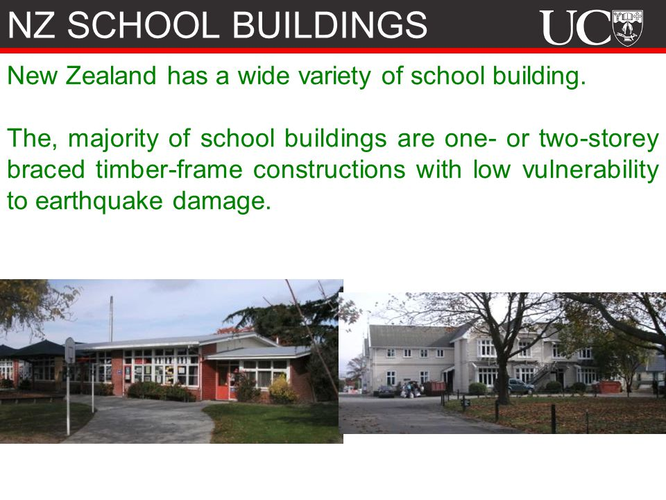NZ SCHOOL BUILDINGS New Zealand has a wide variety of school building.