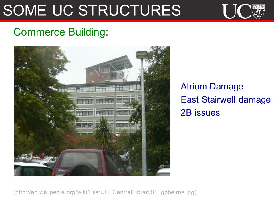 SOME UC STRUCTURES Commerce Building: Atrium Damage