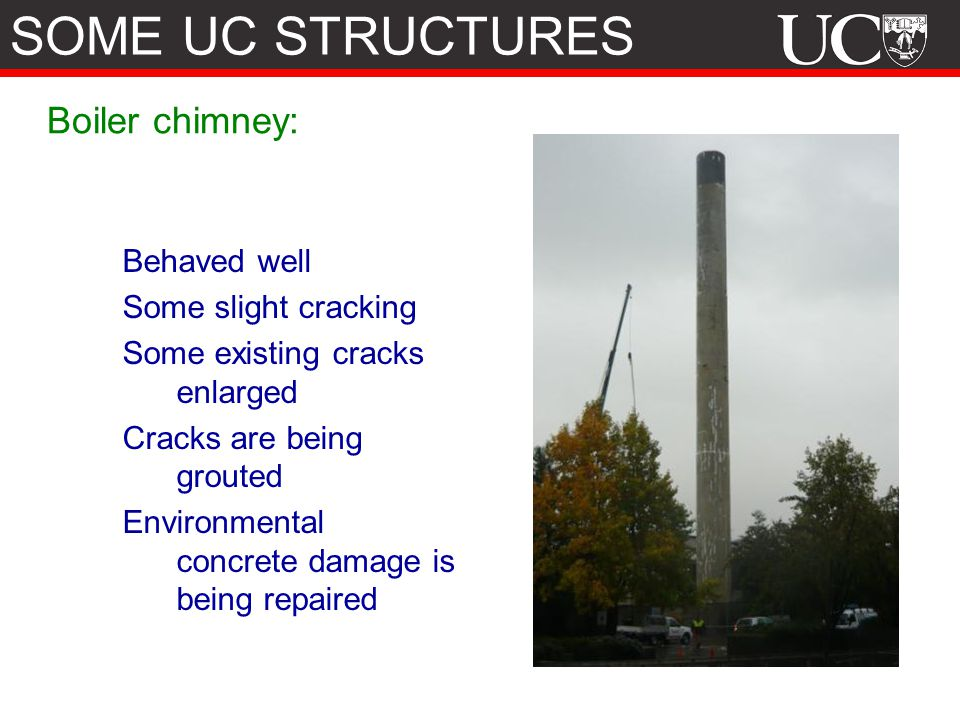 SOME UC STRUCTURES Boiler chimney: Behaved well Some slight cracking