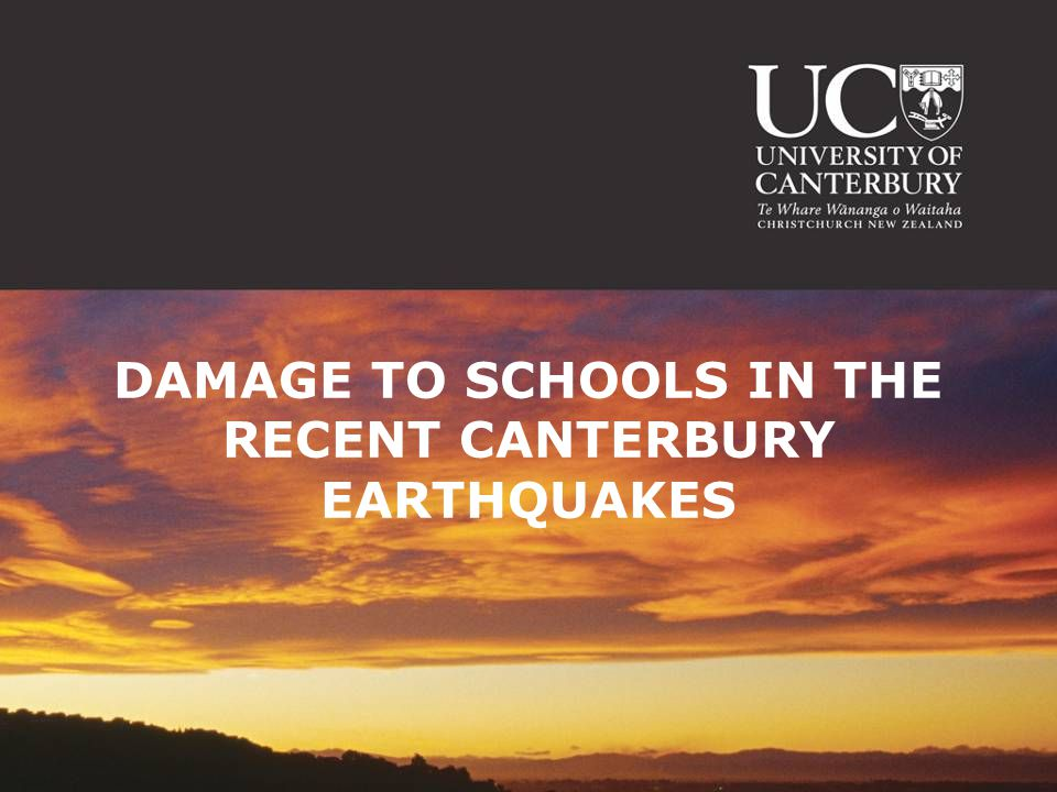 DAMAGE TO SCHOOLS IN THE RECENT CANTERBURY EARTHQUAKES
