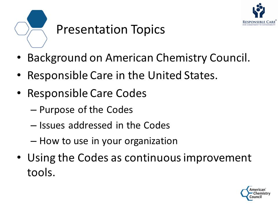 Presentation Topics Background on American Chemistry Council.