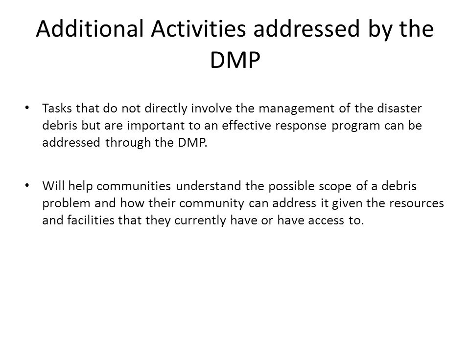 Additional Activities addressed by the DMP