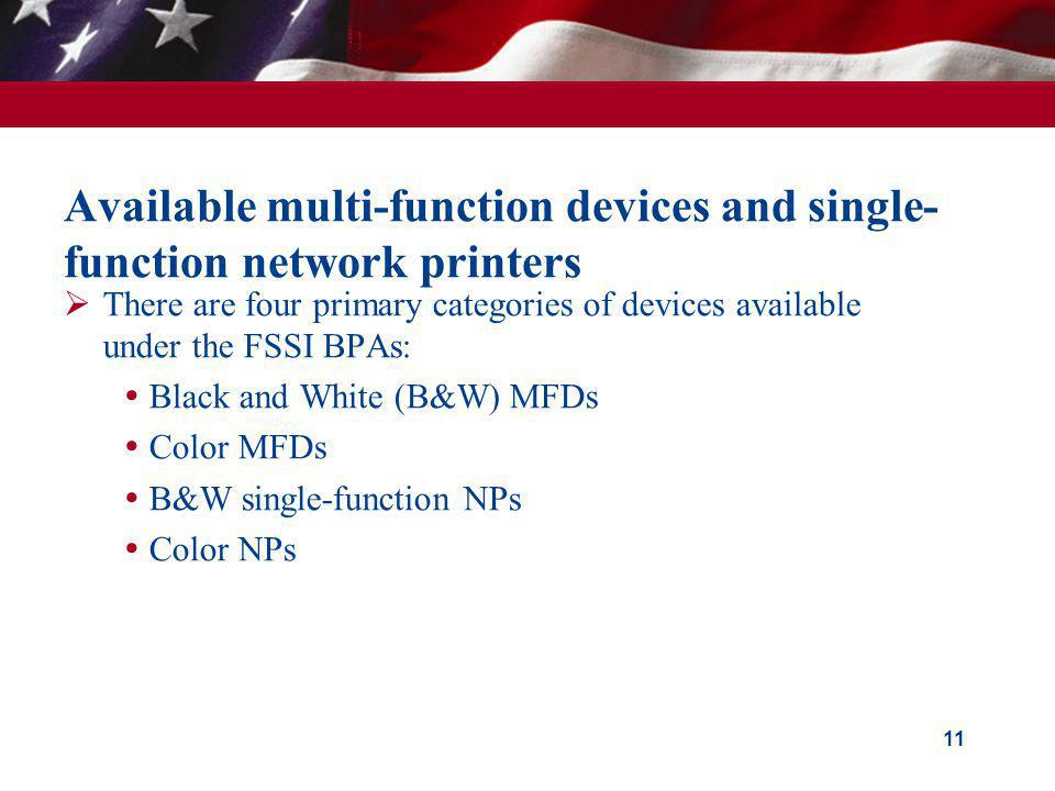 Available multi-function devices and single- function network printers