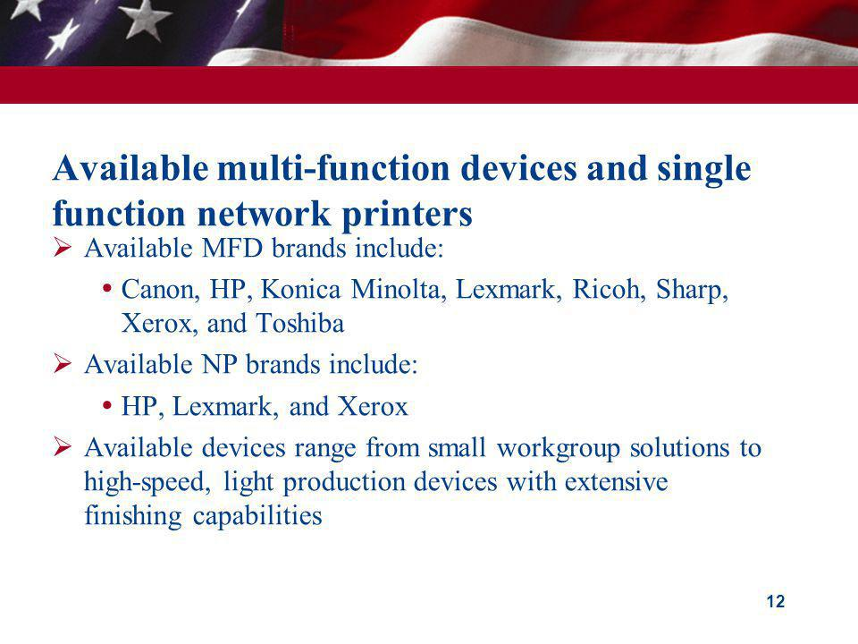 Available multi-function devices and single function network printers