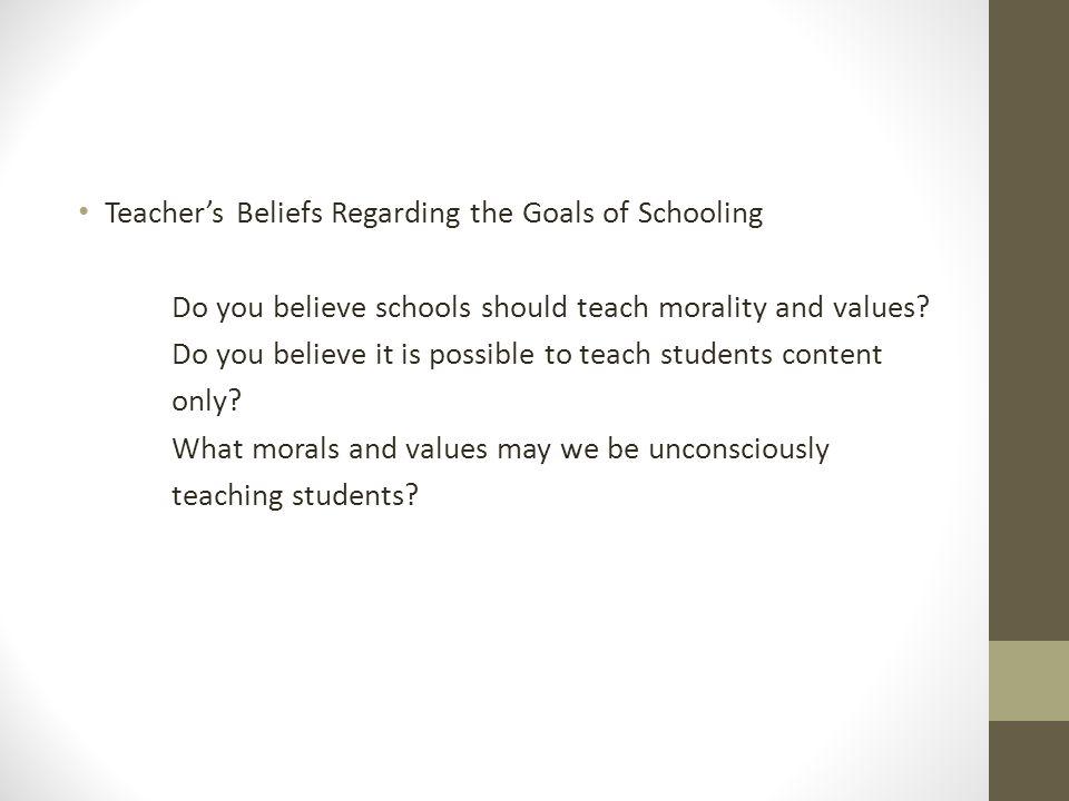 Teacher's Beliefs Regarding the Goals of Schooling