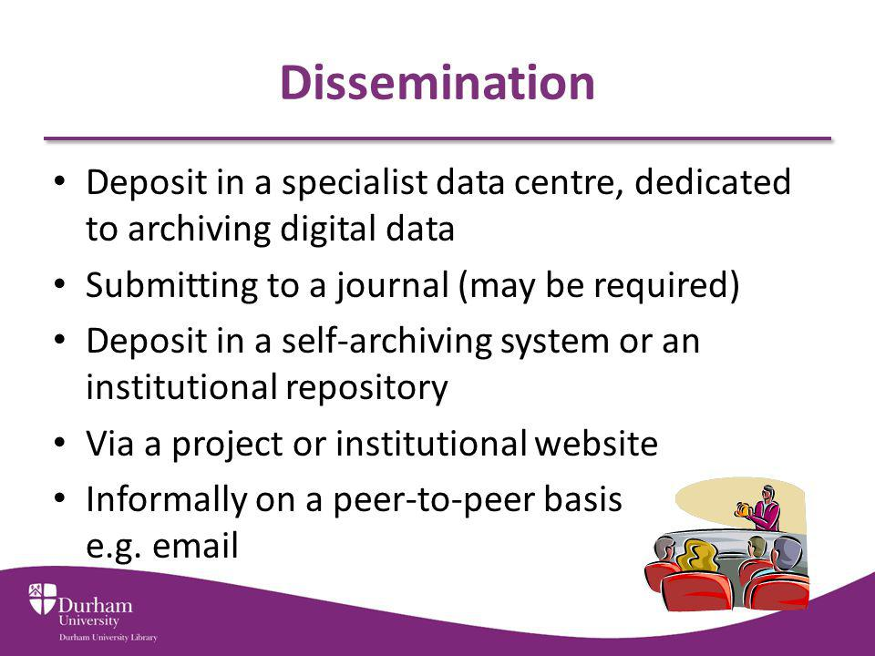 Dissemination Deposit in a specialist data centre, dedicated to archiving digital data. Submitting to a journal (may be required)
