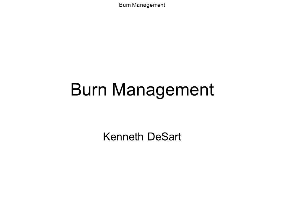 Burn Management Kenneth DeSart