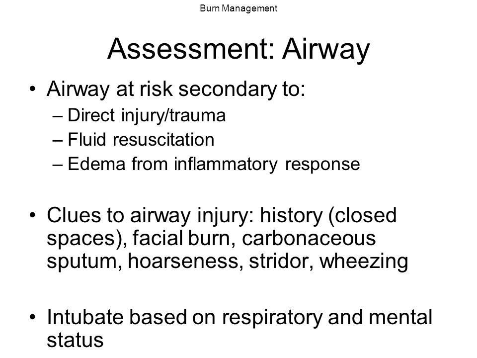 Assessment: Airway Airway at risk secondary to:
