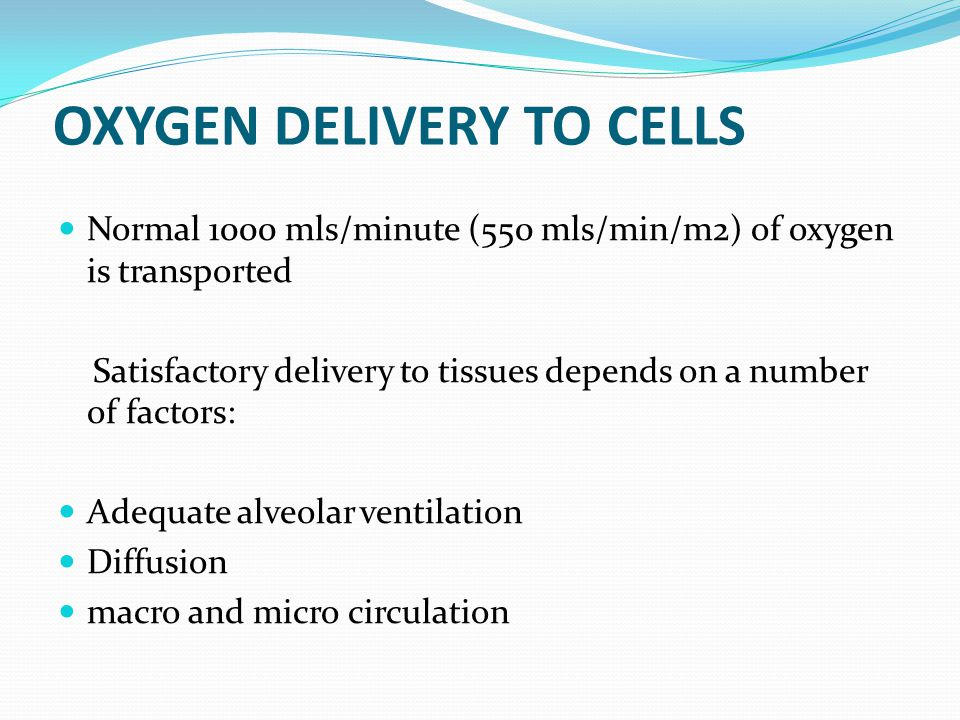OXYGEN DELIVERY TO CELLS