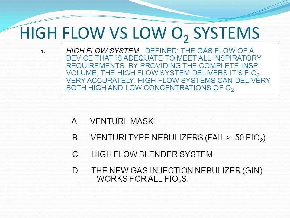 HIGH FLOW VS LOW O2 SYSTEMS