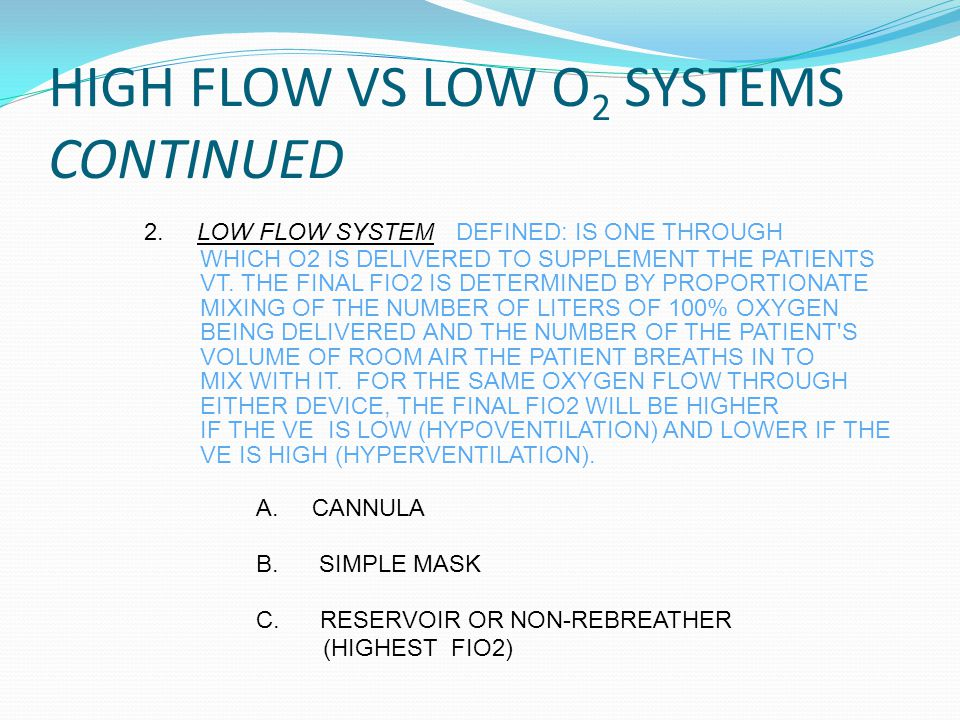 HIGH FLOW VS LOW O2 SYSTEMS CONTINUED