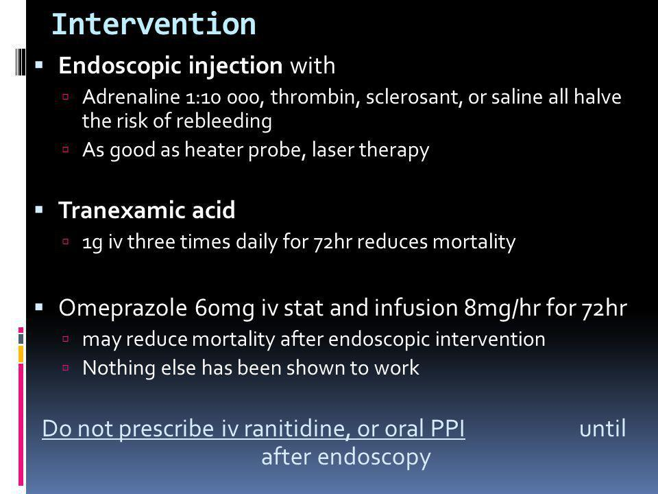 Do not prescribe iv ranitidine, or oral PPI until after endoscopy