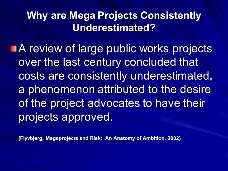 Why are Mega Projects Consistently Underestimated