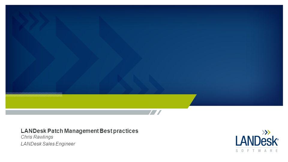 LANDesk Patch Management Best practices