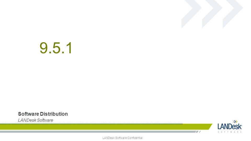 9.5.1 Software Distribution LANDesk Software