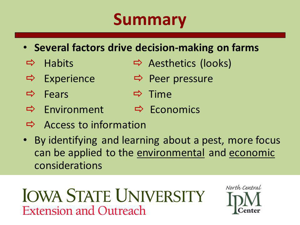 Summary Several factors drive decision-making on farms