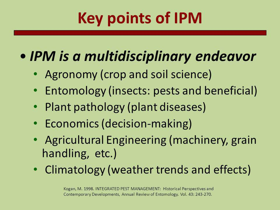 Key points of IPM IPM is a multidisciplinary endeavor