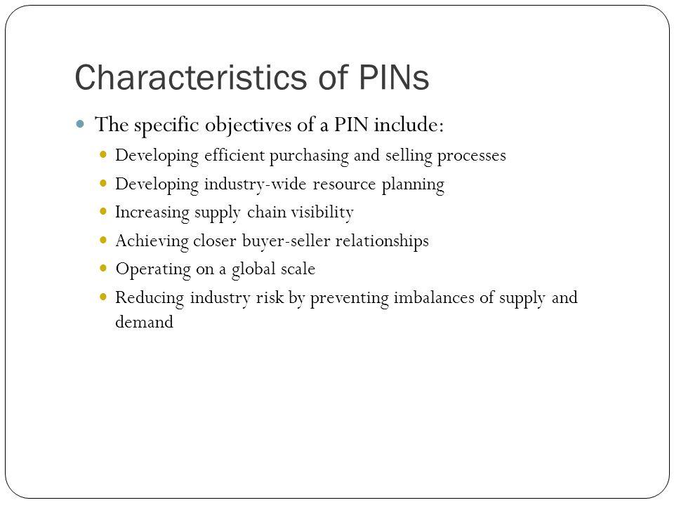 Characteristics of PINs
