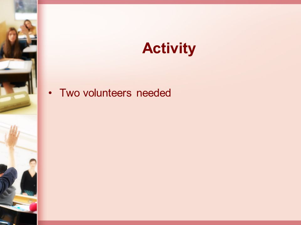 Activity Two volunteers needed Provided by Carol Dowsett/Owosso