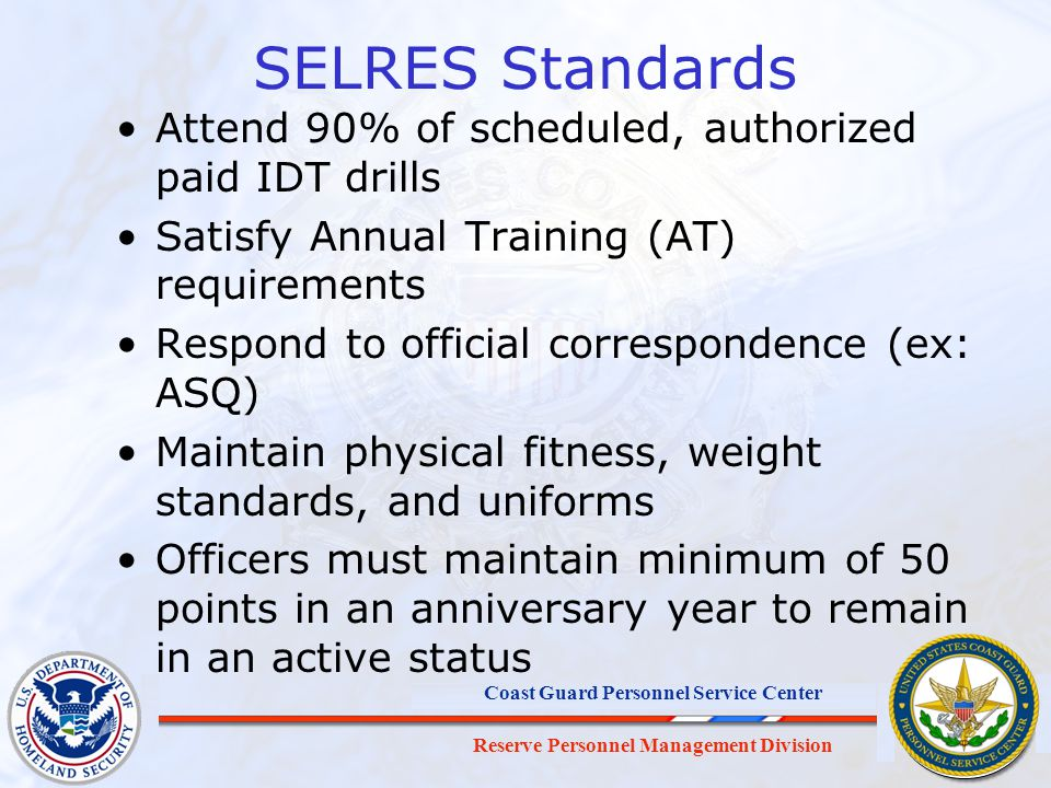 SELRES Standards Attend 90% of scheduled, authorized paid IDT drills