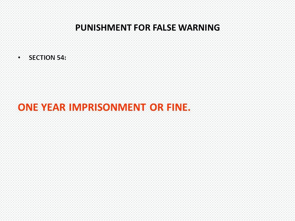 PUNISHMENT FOR FALSE WARNING