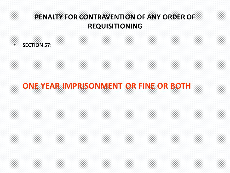 PENALTY FOR CONTRAVENTION OF ANY ORDER OF REQUISITIONING