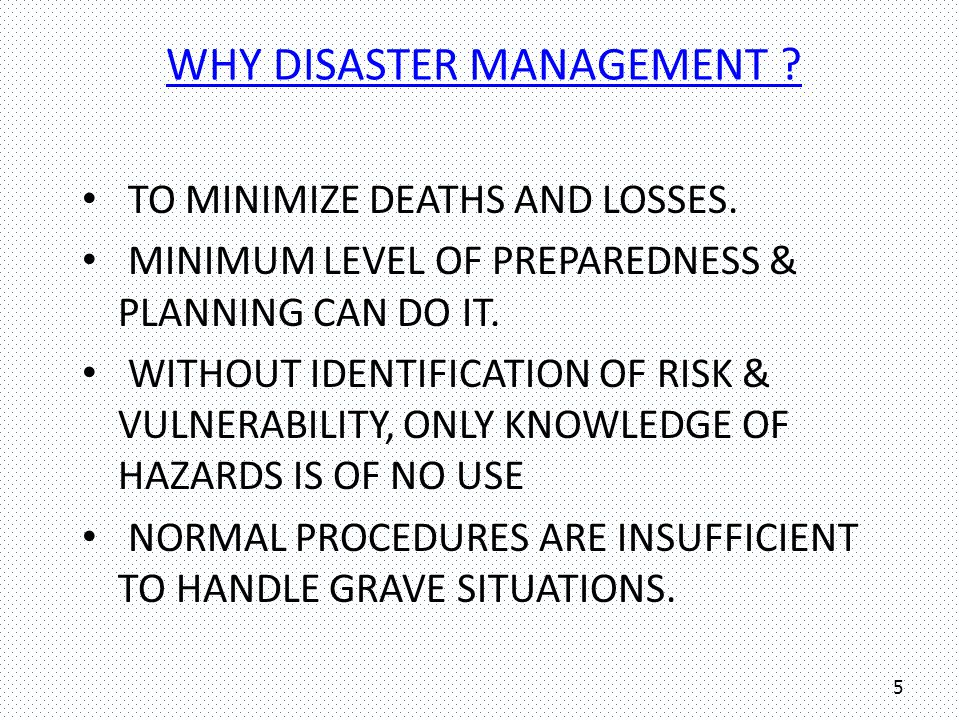 WHY DISASTER MANAGEMENT