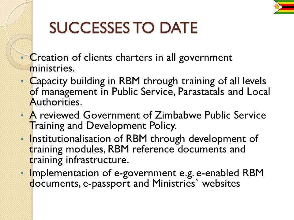 SUCCESSES TO DATE Creation of clients charters in all government ministries.