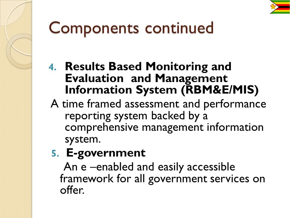 Components continued Results Based Monitoring and Evaluation and Management Information System (RBM&E/MIS)