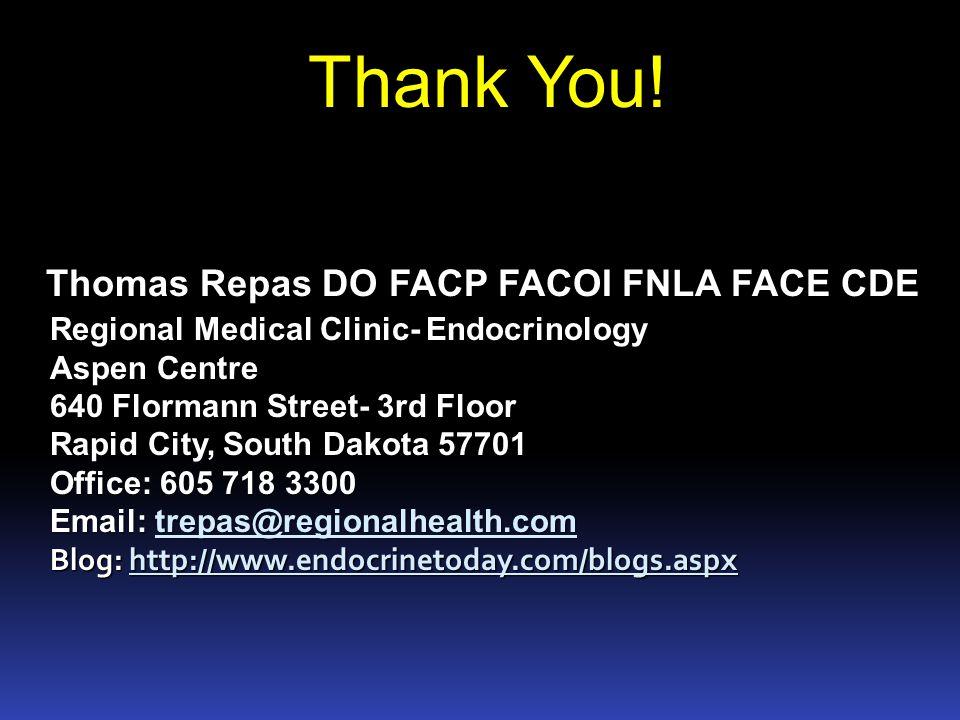 Thank You! Thomas Repas DO FACP FACOI FNLA FACE CDE